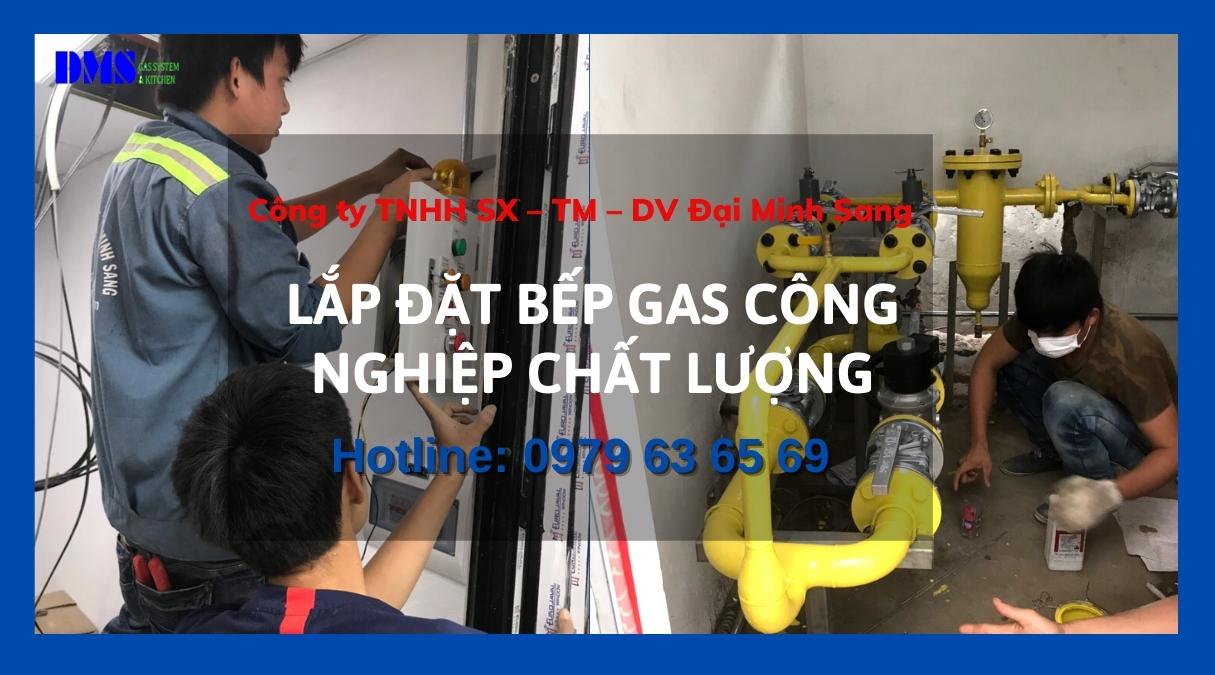 Lắp đặt bếp gas công nghiệp Đại Minh Sang